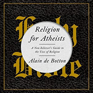 "Good Book to Read: ""Religion for Atheists: A Non-Believer's Guide to the Uses of Religion"""